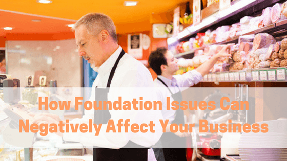 how foundation issues can affect your business