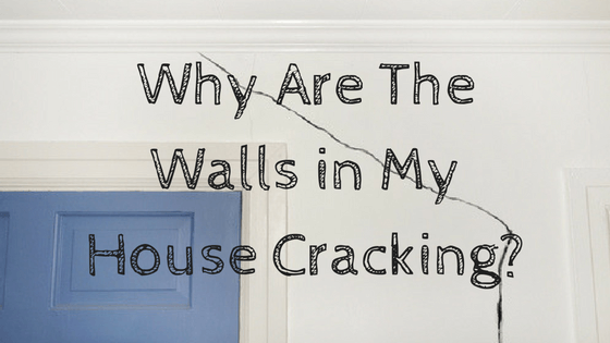 Why Are The Walls in My House Cracking?