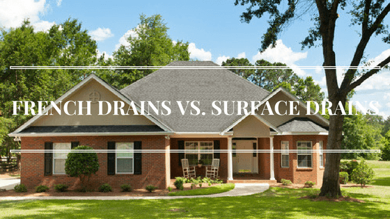 FRENCH DRAINS VS. SURFACE DRAINS