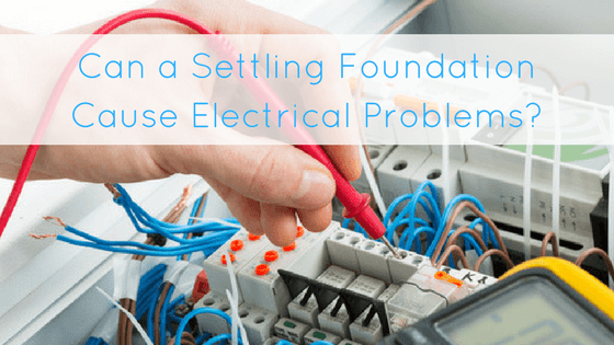 Can a Settling Foundation Cause Electrical Problems?