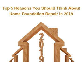 Top 5 Reasons To Think About Home Foundation Repair in 2019